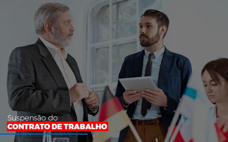 Suspensão do contrato de trabalho - Suspensão do contrato de trabalho