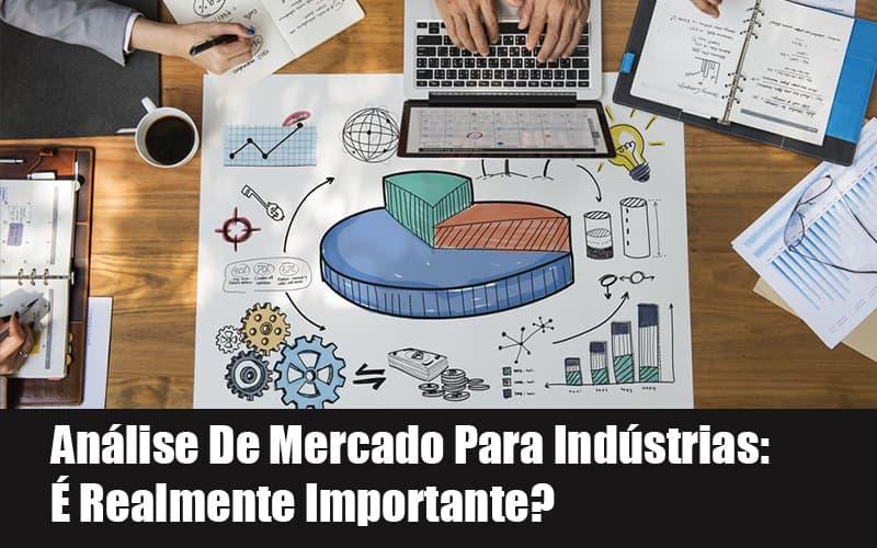 analise-de-mercado-para-industrias-e-realmente-importante - Análise De Mercado Para Indústrias: É Realmente Importante?