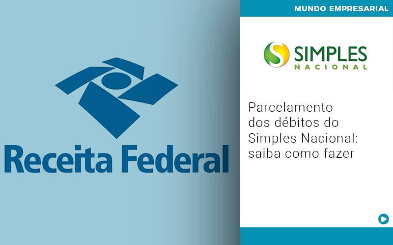 parcelamento-dos-debitos-do-simples-nacional-saiba-como-fazer - Parcelamento dos débitos do Simples Nacional: saiba como fazer