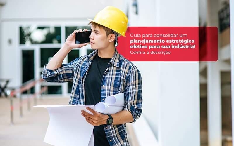 Guia Para Consolidar Um Planejamento Estrategico Efetivo Para Sua Industria Post 1 - Contabilidade no Rio Grande do Sul | Malaggi Contabilidade - Como fazer um planejamento estratégico para indústrias?