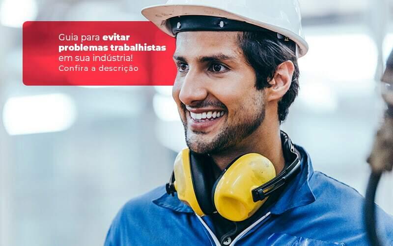 Guia Para Evitar Problemas Trabalhistas Em Sua Industria Post 1 - Contabilidade no Rio Grande do Sul   Malaggi Contabilidade - Como evitar problemas trabalhistas em indústrias?