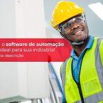 Software De Automacao Industrial Como Escolher O Ideal 1 - Contabilidade no Rio Grande do Sul | Malaggi Contabilidade - Software de automação industrial – como escolher o ideal?