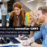 Aprenda Como Consultar Cnpj De Uma Maneira Simples Post 1 - Contabilidade no Rio Grande do Sul | Malaggi Contabilidade - Como consultar CNPJ de uma forma simples?