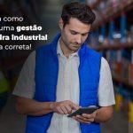 Aprenda Como Realizar Uma Gestao Financeira Industrial De Forma Correta Blog 1 - Contabilidade no Rio Grande do Sul   Malaggi Contabilidade - Como realizar uma gestão financeira industrial de forma correta?